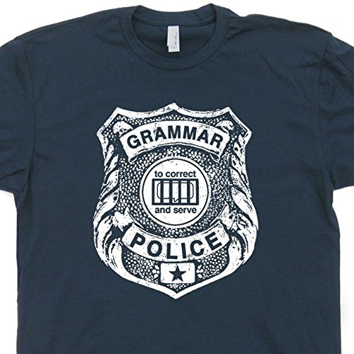XL - Grammar Police T Shirt Funny Tee Saying Book Nerd Literary Literature Reading English Teacher Geek Mens Womens Kids Shirtmandude