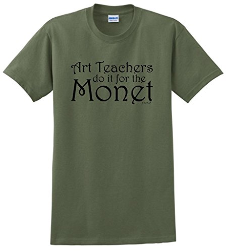 Teacher Gift Art Teachers do it for the Monet T-Shirt 4XL MlGrn