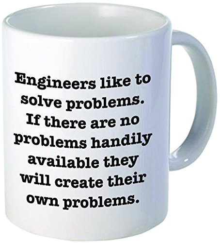 11OZ Funny Mug - Engineers like to solve problems - 11 OZ Coffee Mugs - Inspirational gifts and sarcasm - By A Mug To Keep TM